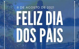 Read more about the article 08 de Agosto de 2021 – Dia dos Pais