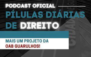 Read more about the article Podcast Pílulas Diárias de Direito