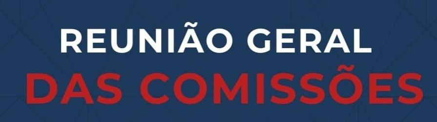 You are currently viewing Reunião geral das comissões