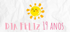 Read more about the article DIA FELIZ – 19 Anos